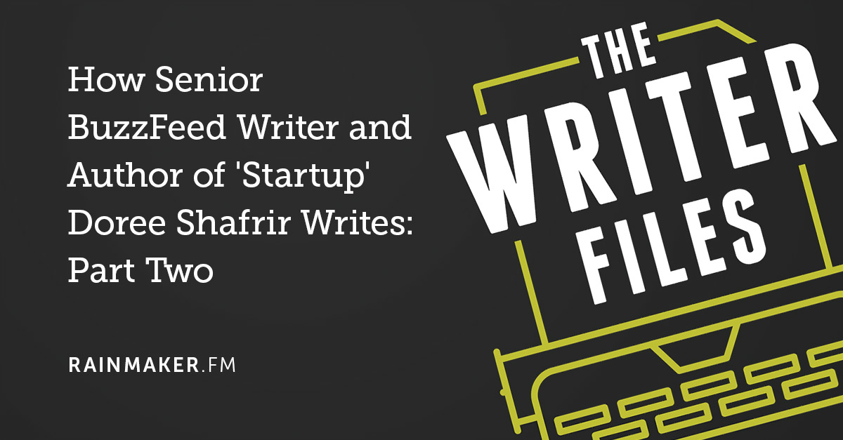 How Senior BuzzFeed Writer and Author of 'Startup' Doree Shafrir Writes: Part Two
