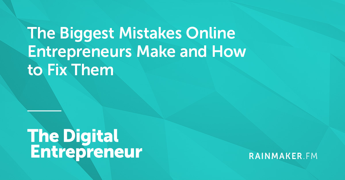 The Biggest Mistakes Online Entrepreneurs Make and How to Fix Them
