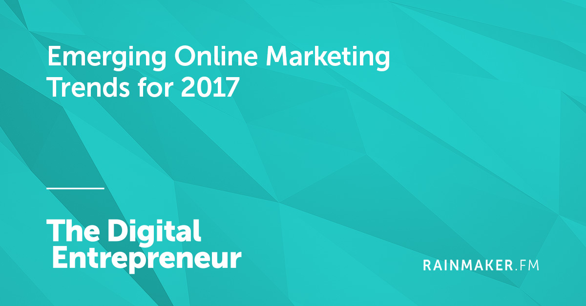 Emerging Online Marketing Trends for 2017