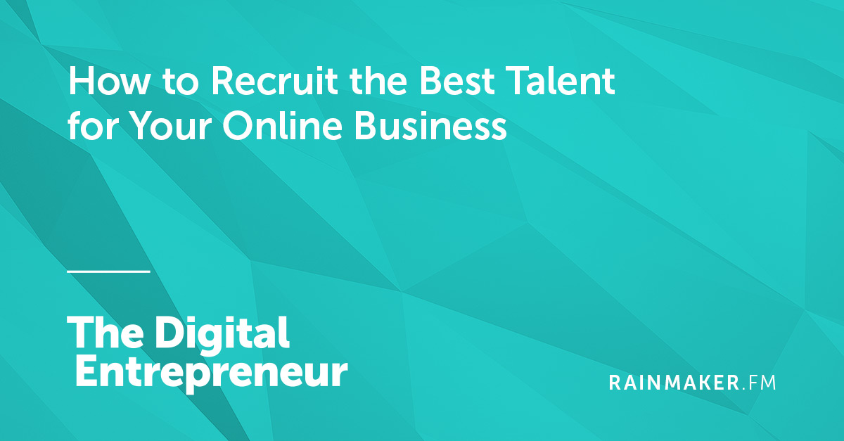 How to Recruit the Best Talent for Your Online Business