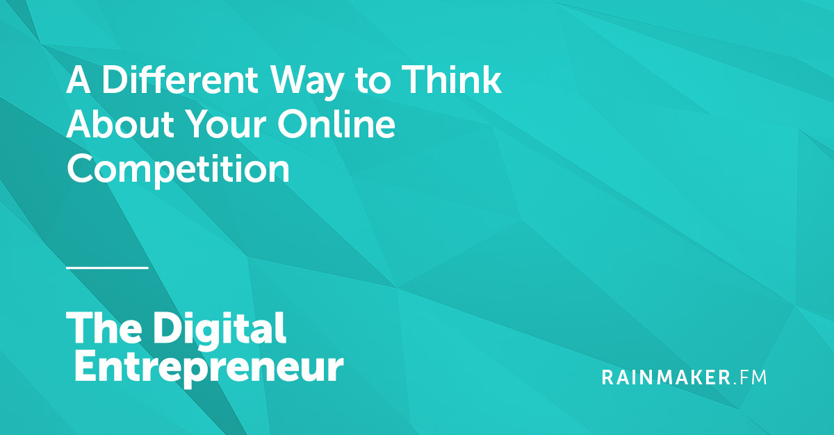 A Different Way to Think About Your Online Competition