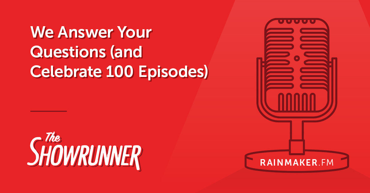 No. 100 We Answer Your Questions (and Celebrate 100 Episodes)