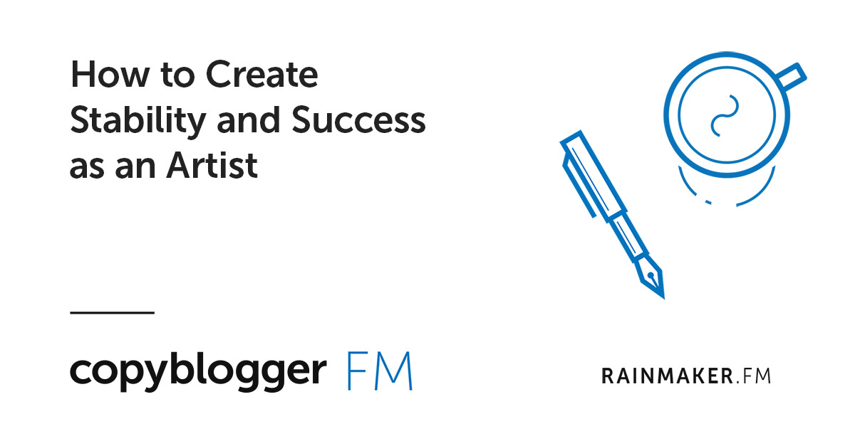 How to Create Stability and Success as an Artist