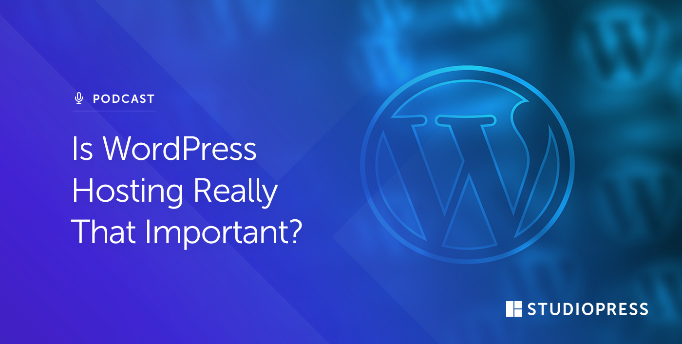 Is WordPress Hosting Really That Important?