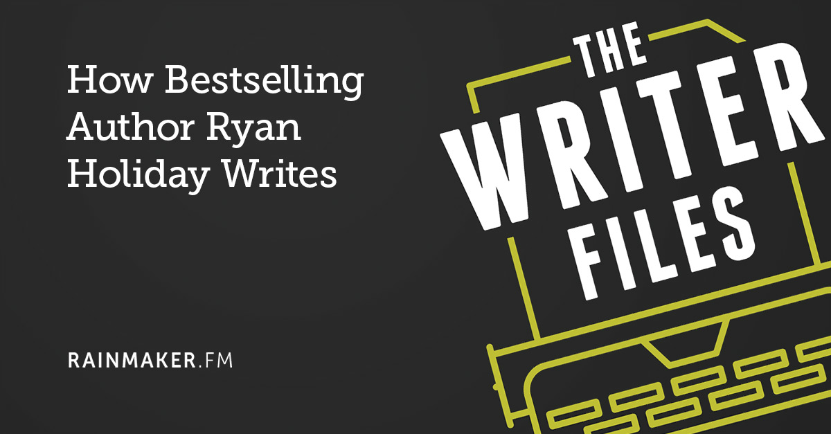 How Bestselling Author Ryan Holiday Writes