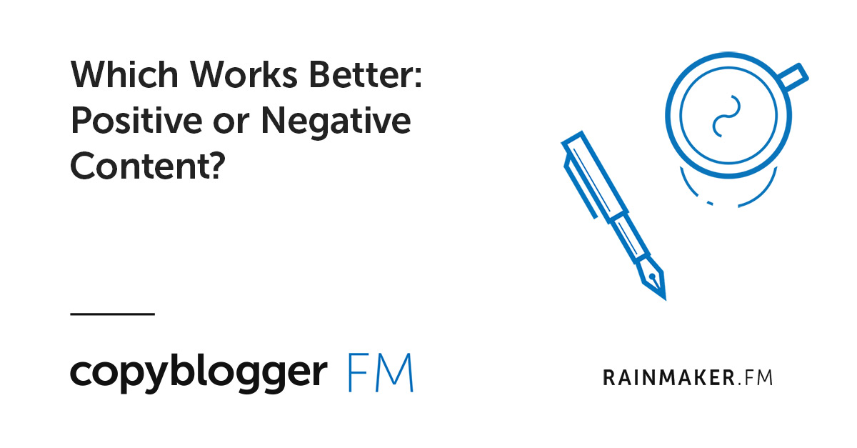 Which Works Better: Positive or Negative Content?