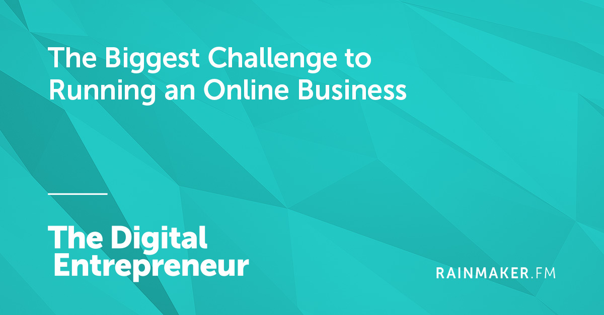 The Biggest Challenge to Running an Online Business