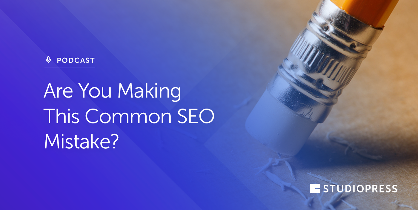 [07] Are You Making This Common SEO Mistake?
