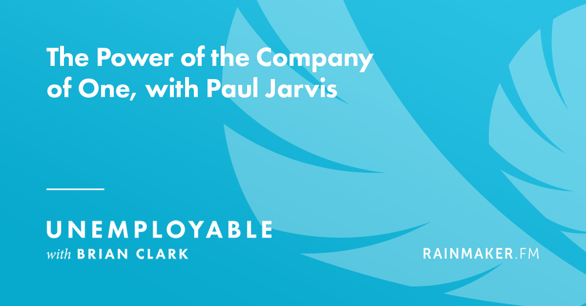 The Power of the Company of One, with Paul Jarvis