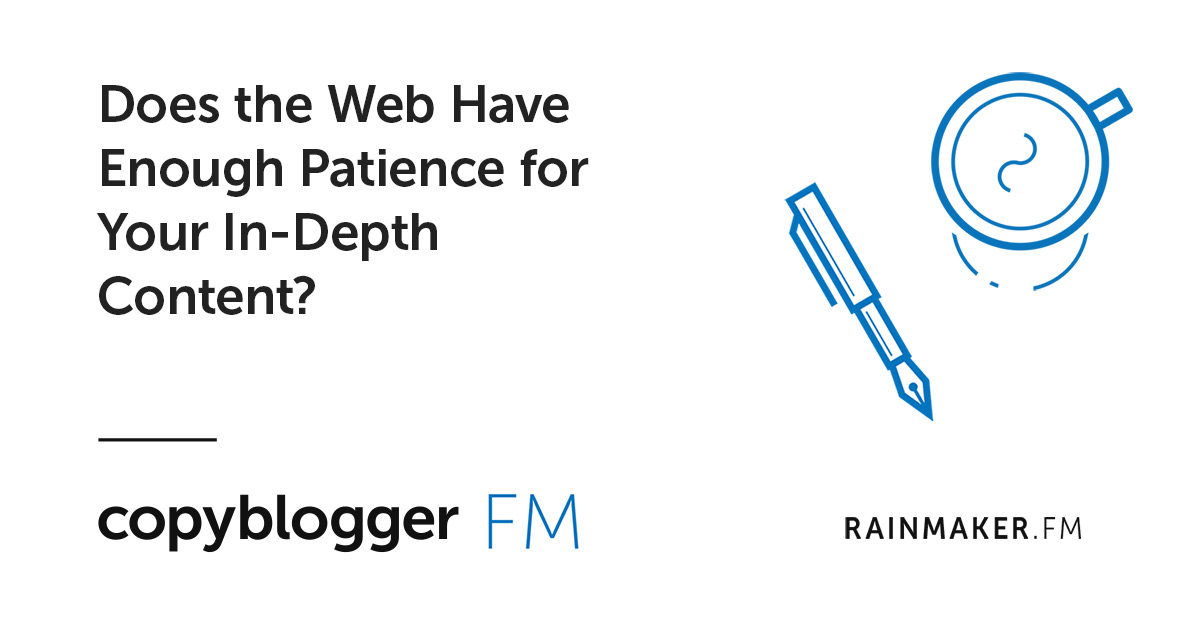 Does the Web Have Enough Patience for Your In-Depth Content?