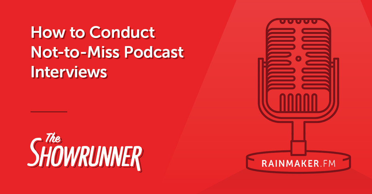 No. 105 How to Conduct Not-to-Miss Podcast Interviews