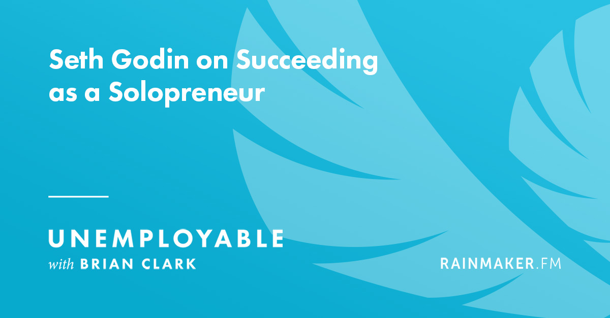 Seth Godin on Succeeding as a Solopreneur