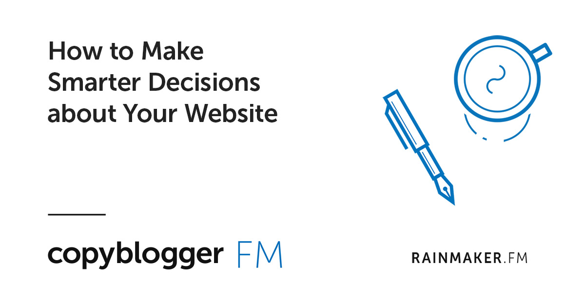 How to Make Smarter Decisions about Your Website
