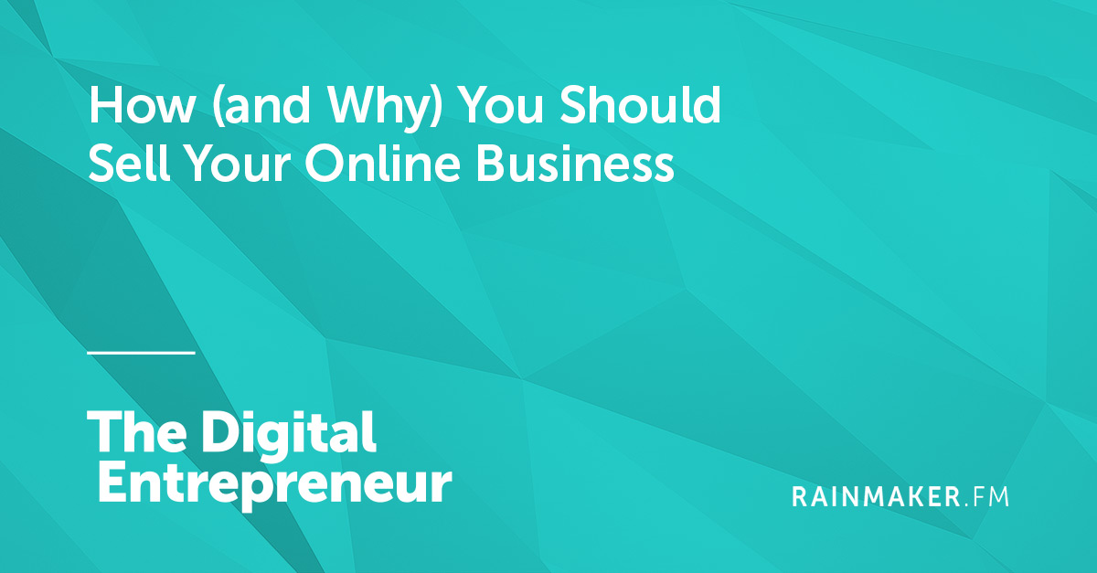 How (and Why) You Should Sell Your Online Business