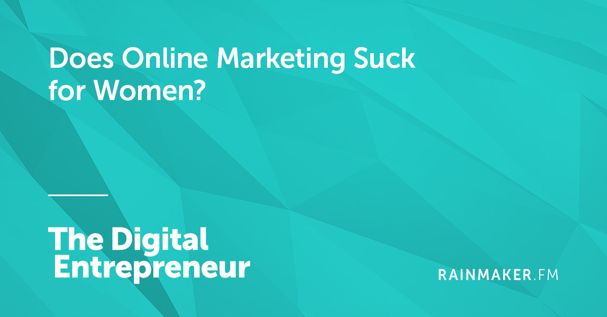 Does Online Marketing Suck for Women?