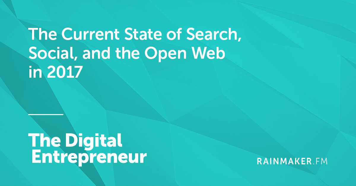 The Current State of Search, Social, and the Open Web in 2017