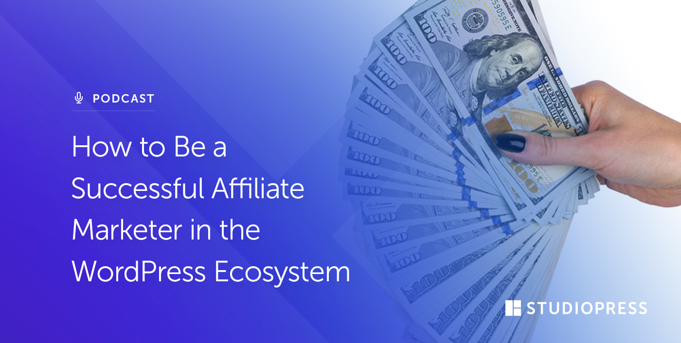 How to Be a Successful Affiliate Marketer in the WordPress Ecosystem