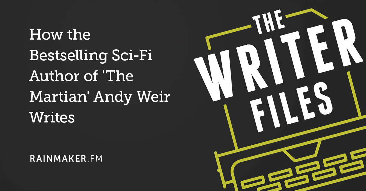 How the Bestselling Sci-Fi Author of 'The Martian' Andy Weir Writes