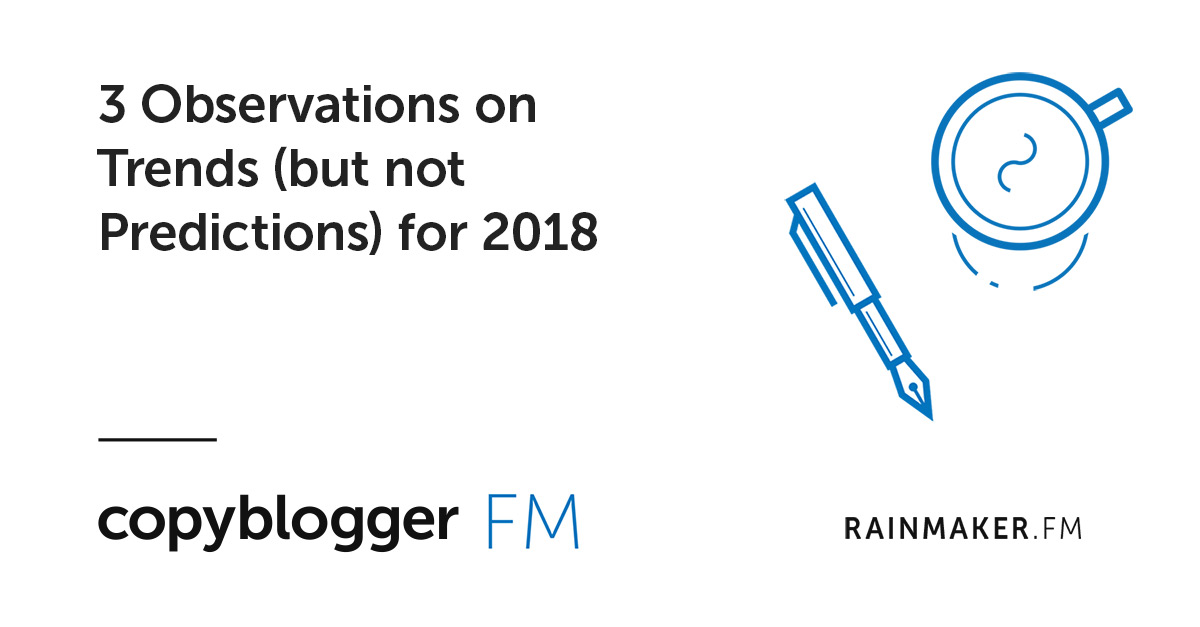 3 Observations on Trends (but not Predictions) for 2018