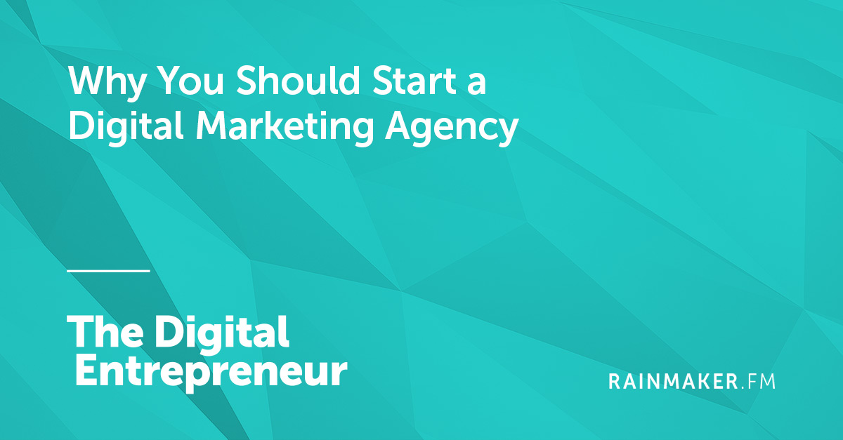 Why You Should Start a Digital Marketing Agency