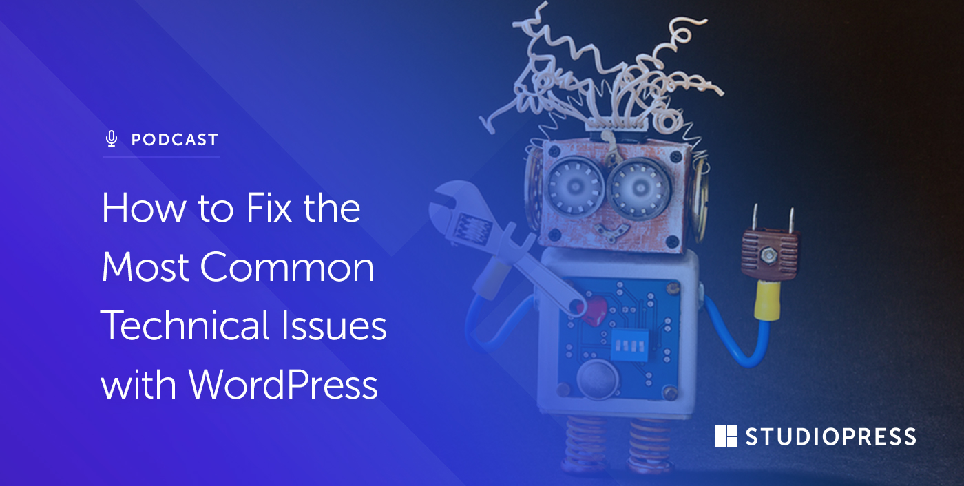 How to Fix the Most Common Technical Issues with WordPress