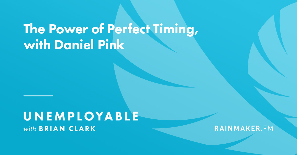 The Power of Perfect Timing, with Daniel Pink