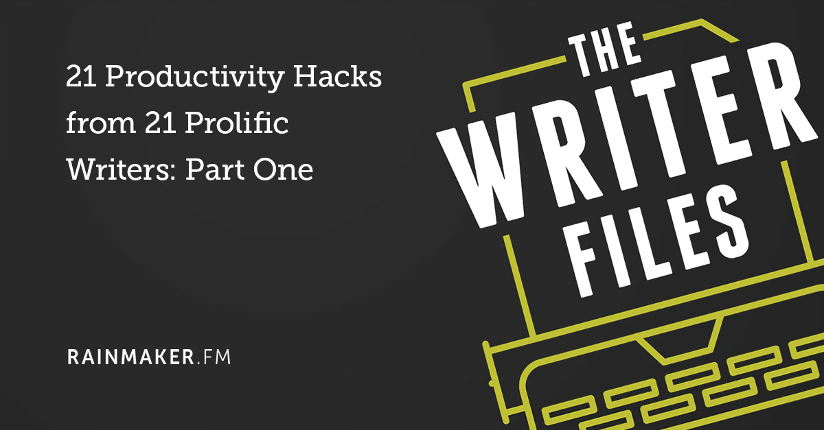 21 Productivity Hacks from 21 Prolific Writers: Part One