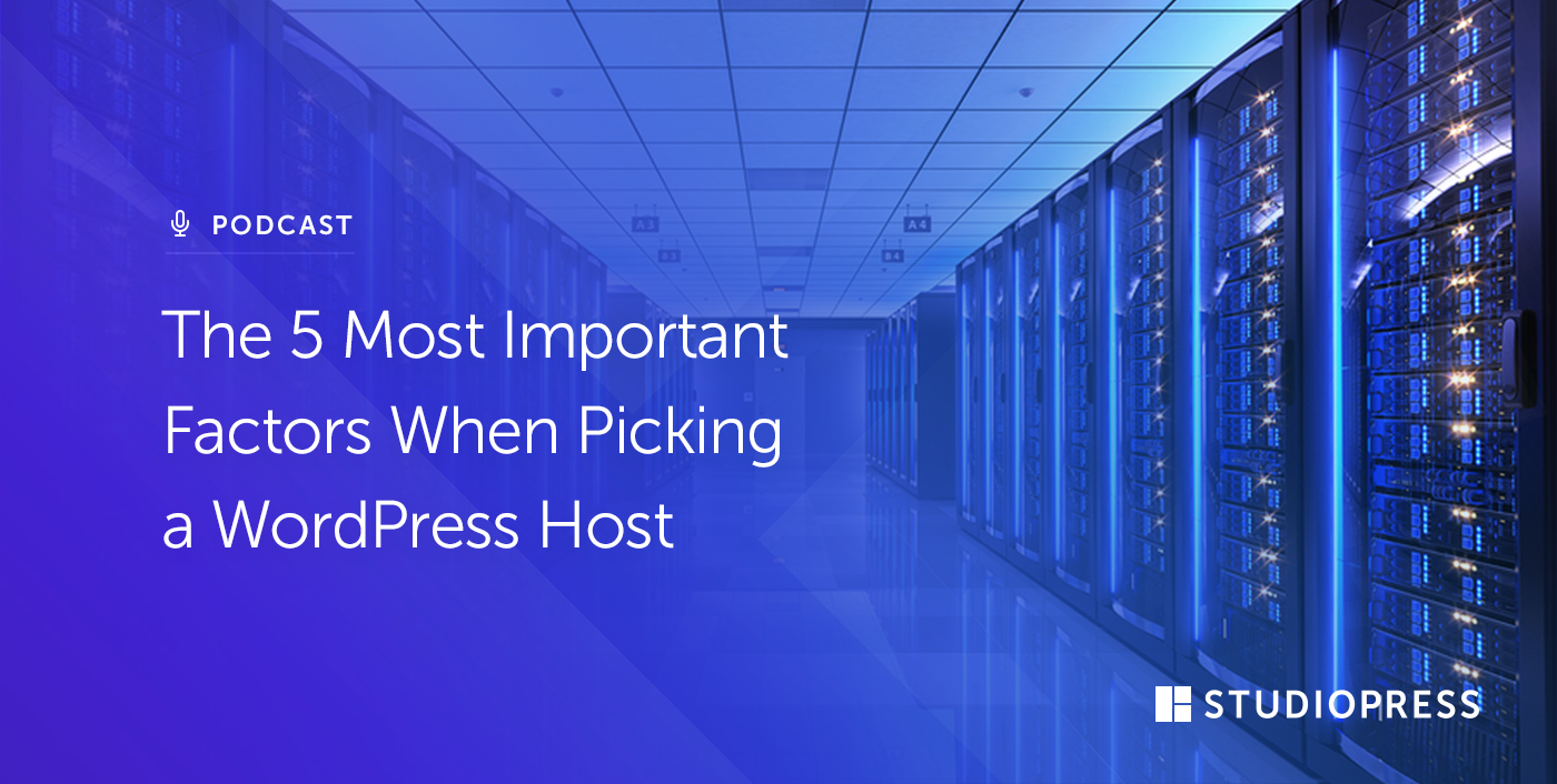 [38] The 5 Most Important Factors When Picking a WordPress Host