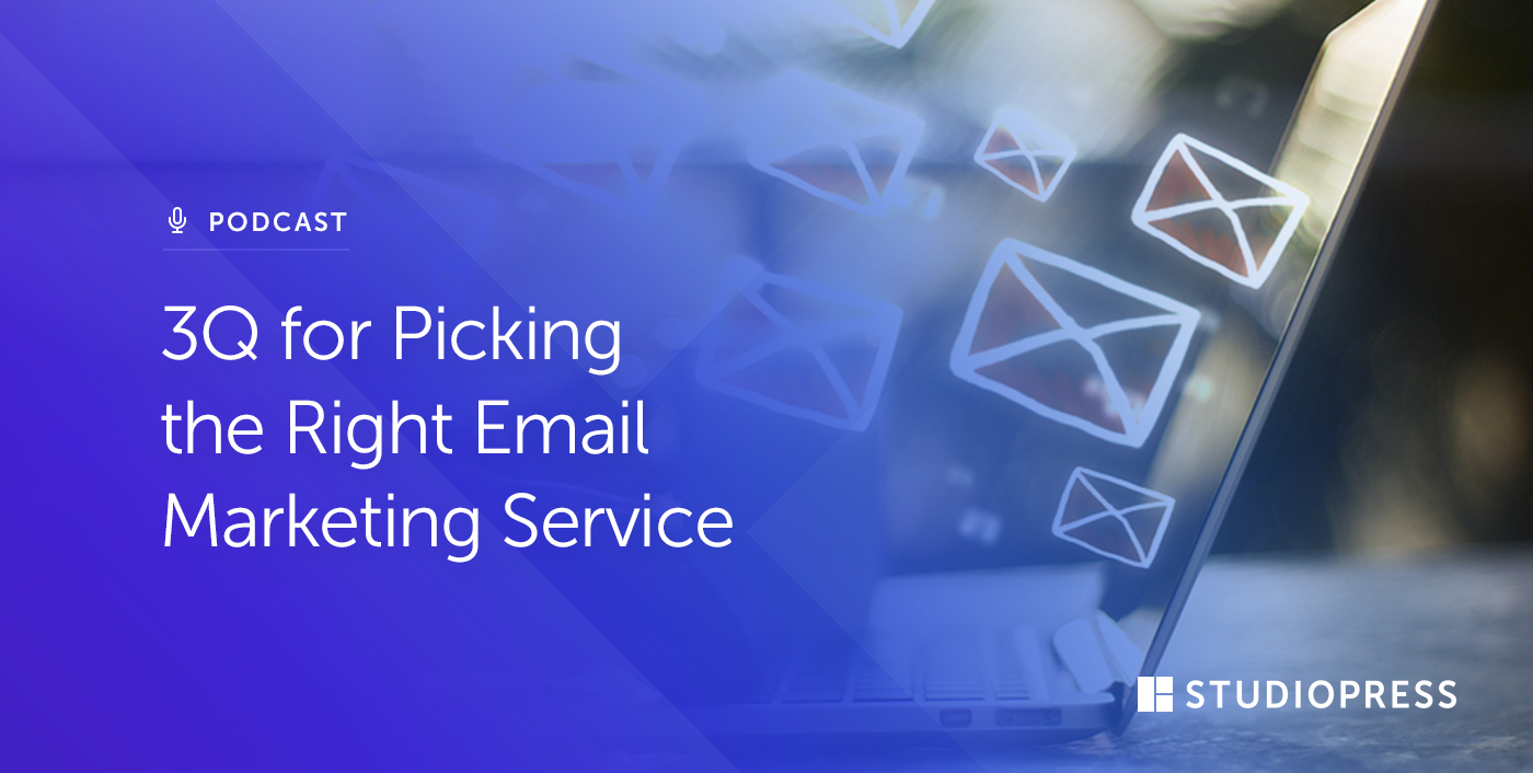 3Q for Picking the Right Email Marketing Service
