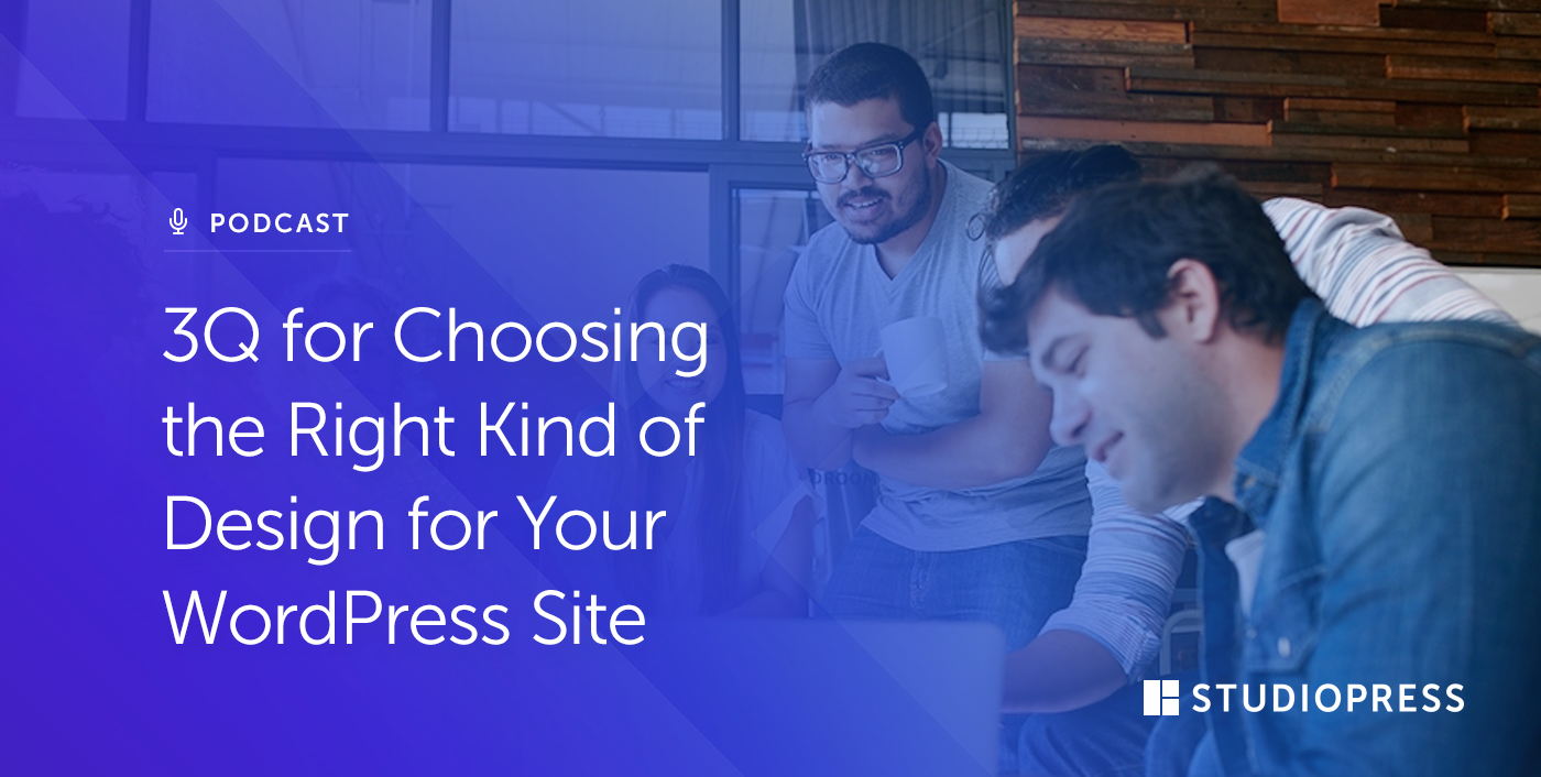 [43] 3Q for Choosing the Right Kind of Design for Your WordPress Site