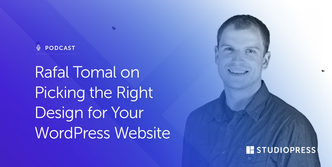 [45] Rafal Tomal on Picking the Right Design for Your WordPress Website