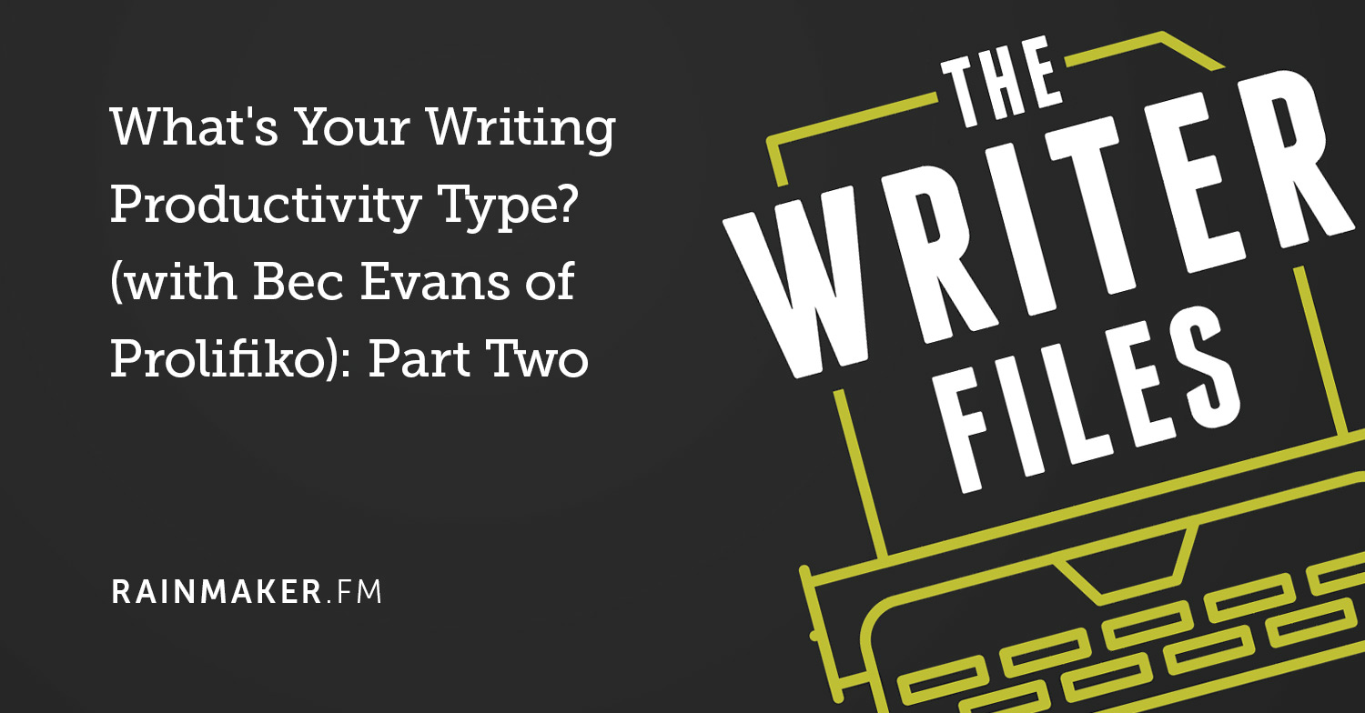 What's Your Writing Productivity Type? (with Bec Evans of Prolifiko): Part Two