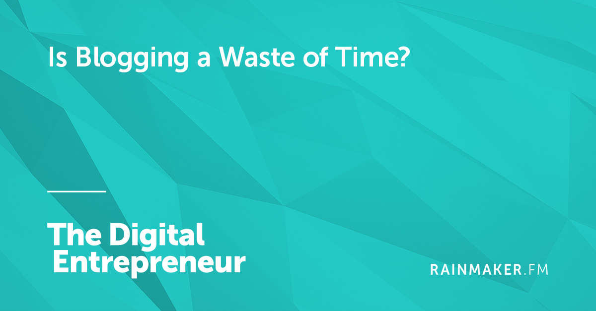 Is Blogging a Waste of Time?
