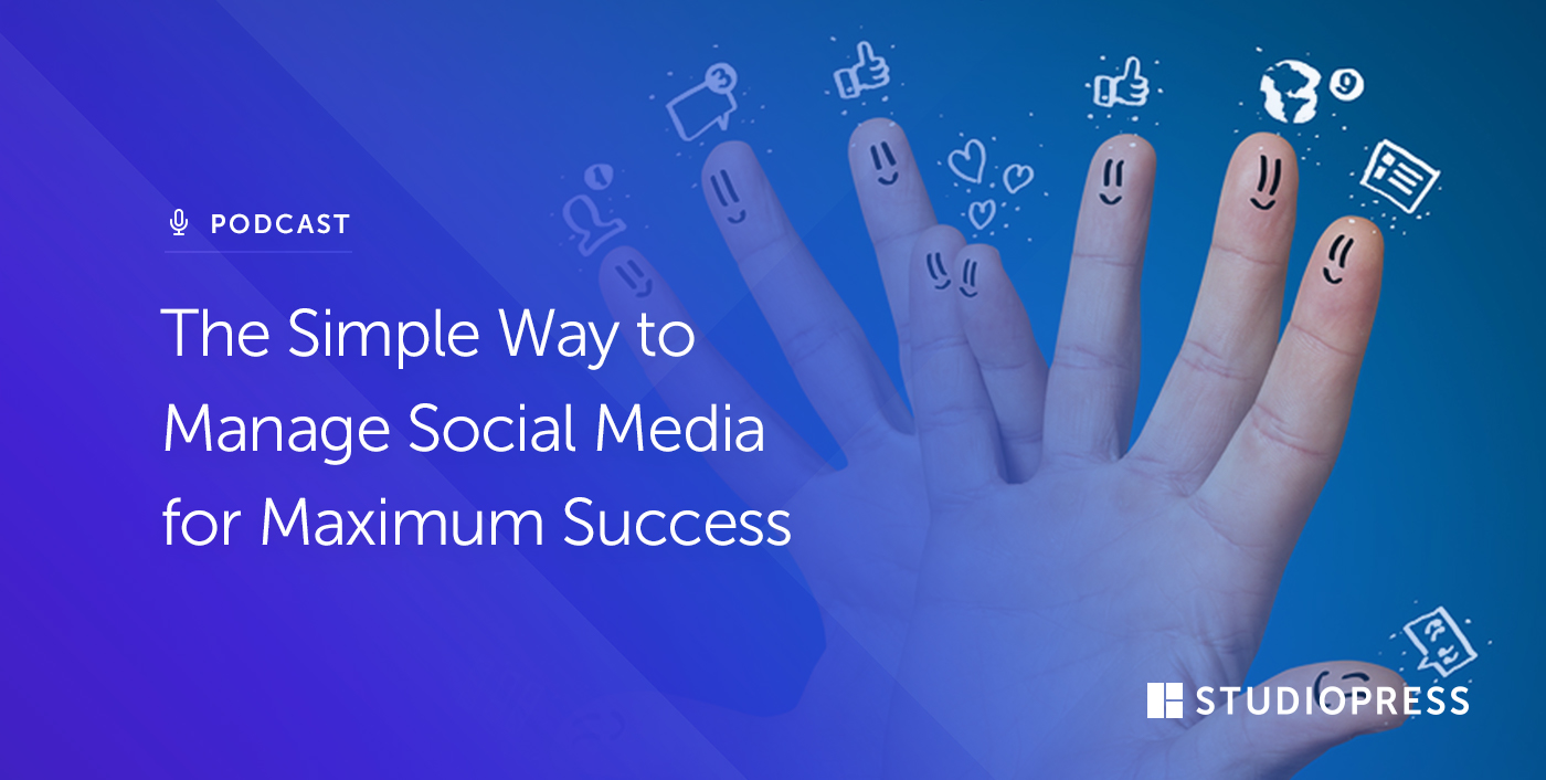 [52] The Simple Way to Manage Social Media for Maximum Success