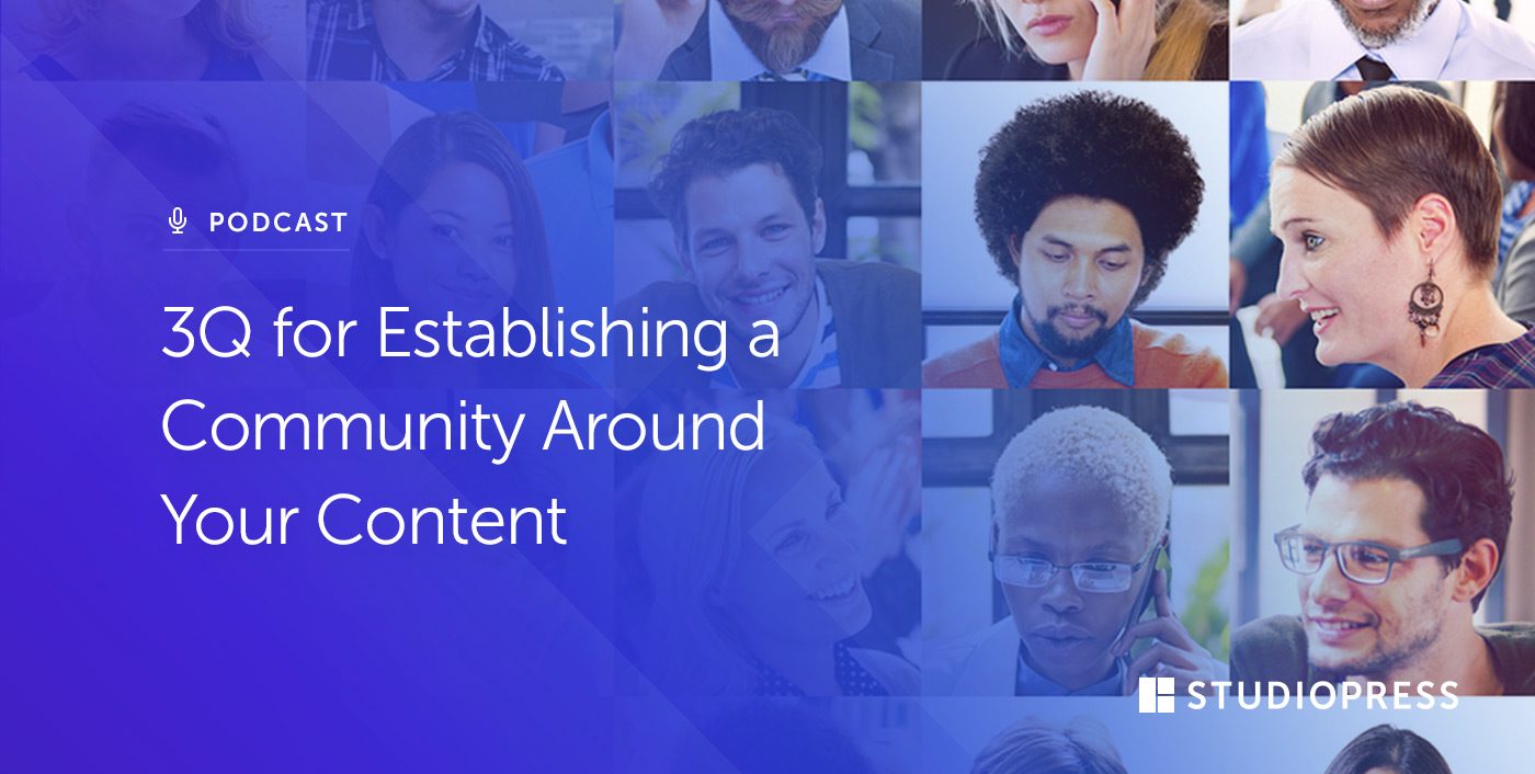 3Q for Establishing a Community Around Your Content