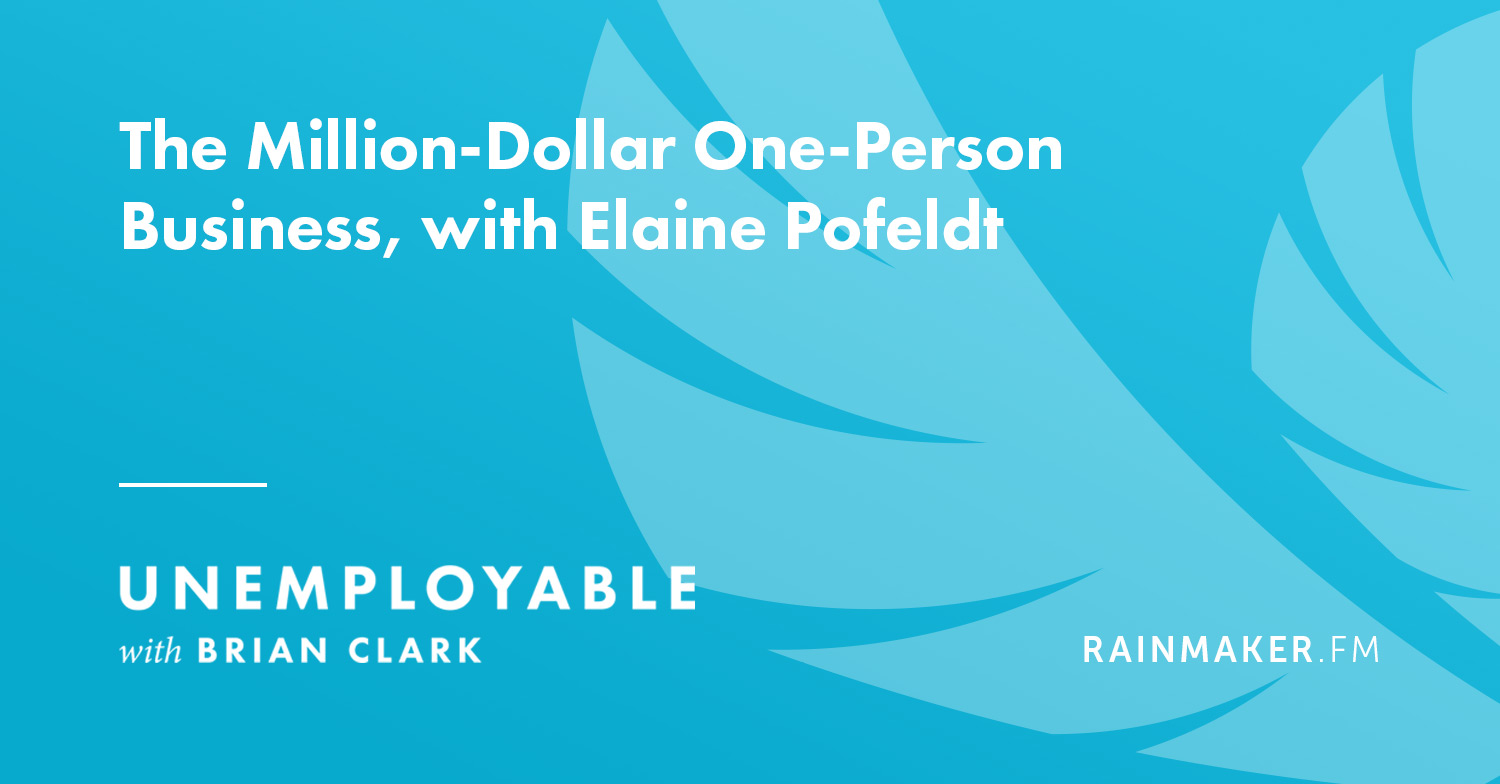The Million-Dollar One-Person Business, with Elaine Pofeldt
