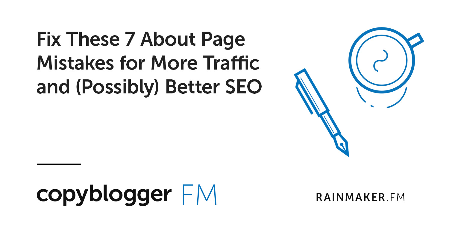 Fix These 7 About Page Mistakes for More Traffic and (Possibly) Better SEO