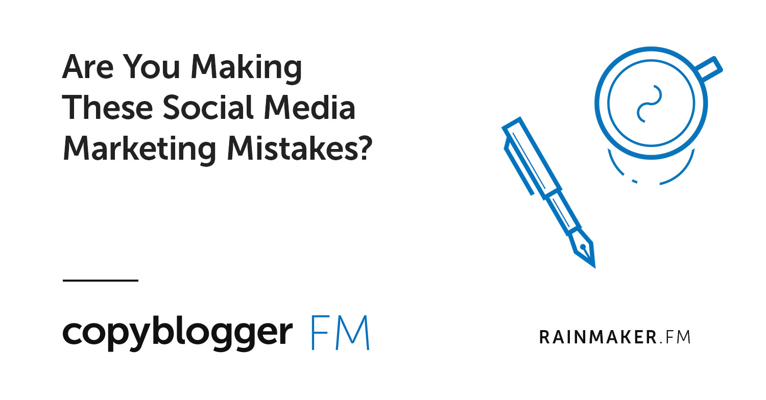 Are You Making These Social Media Marketing Mistakes?