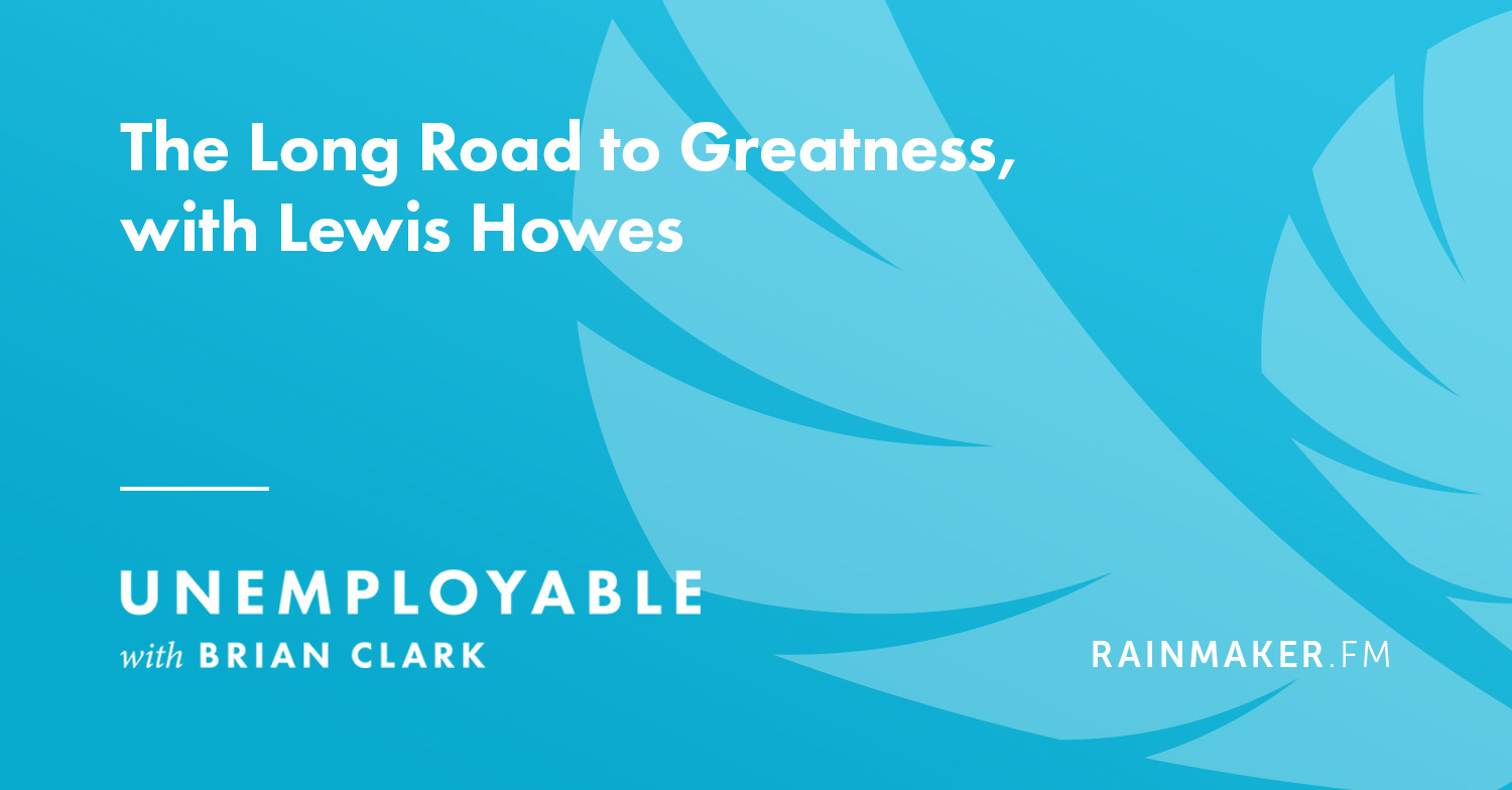 The Long Road to Greatness, with Lewis Howes
