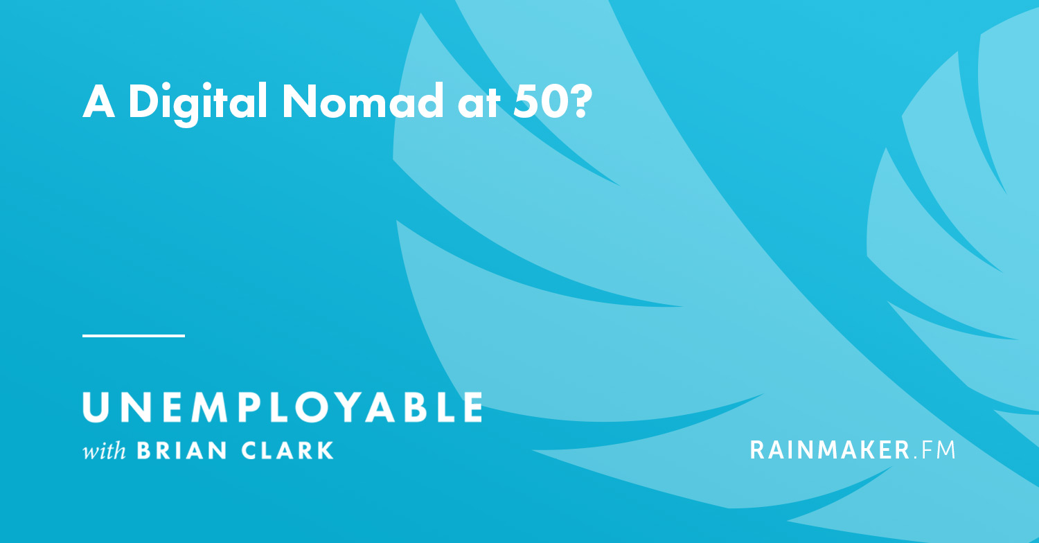 A Digital Nomad at 50?