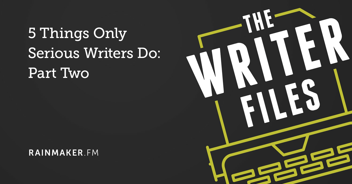 5 Things Only Serious Writers Do: Part Two