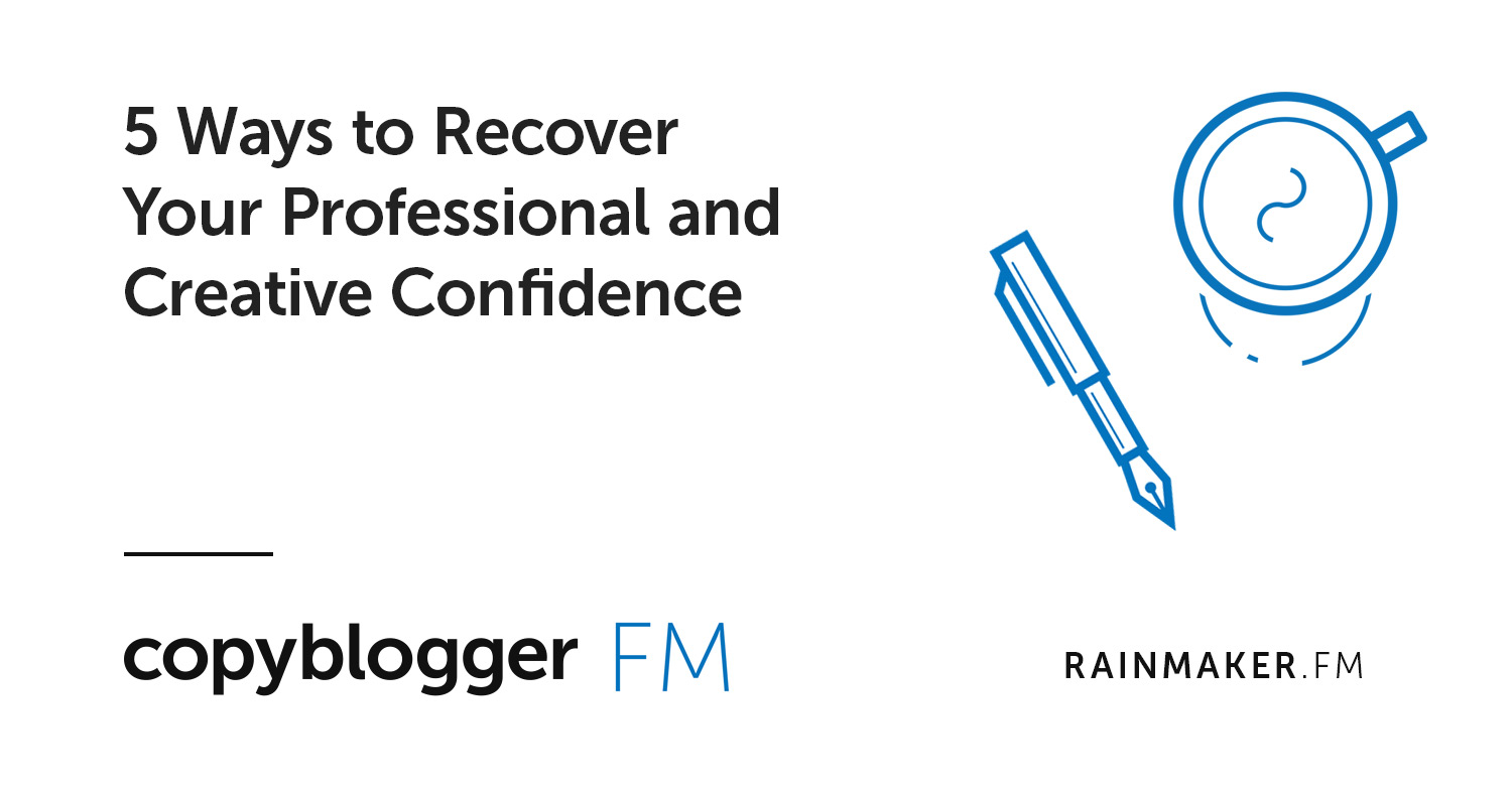 5 Ways to Recover Your Professional and Creative Confidence