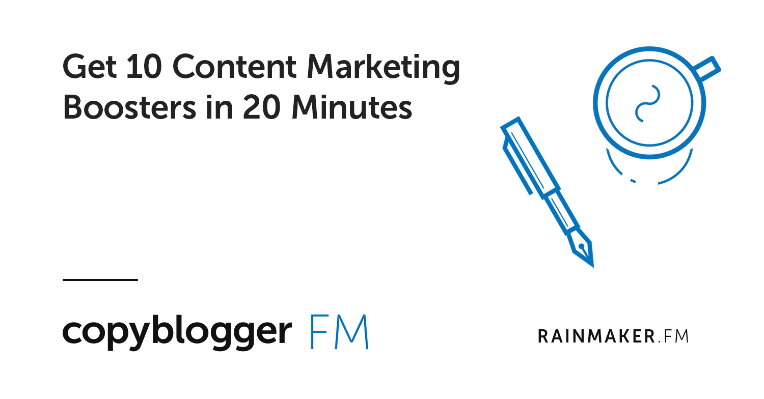 Get 10 Content Marketing Boosters in 20 Minutes
