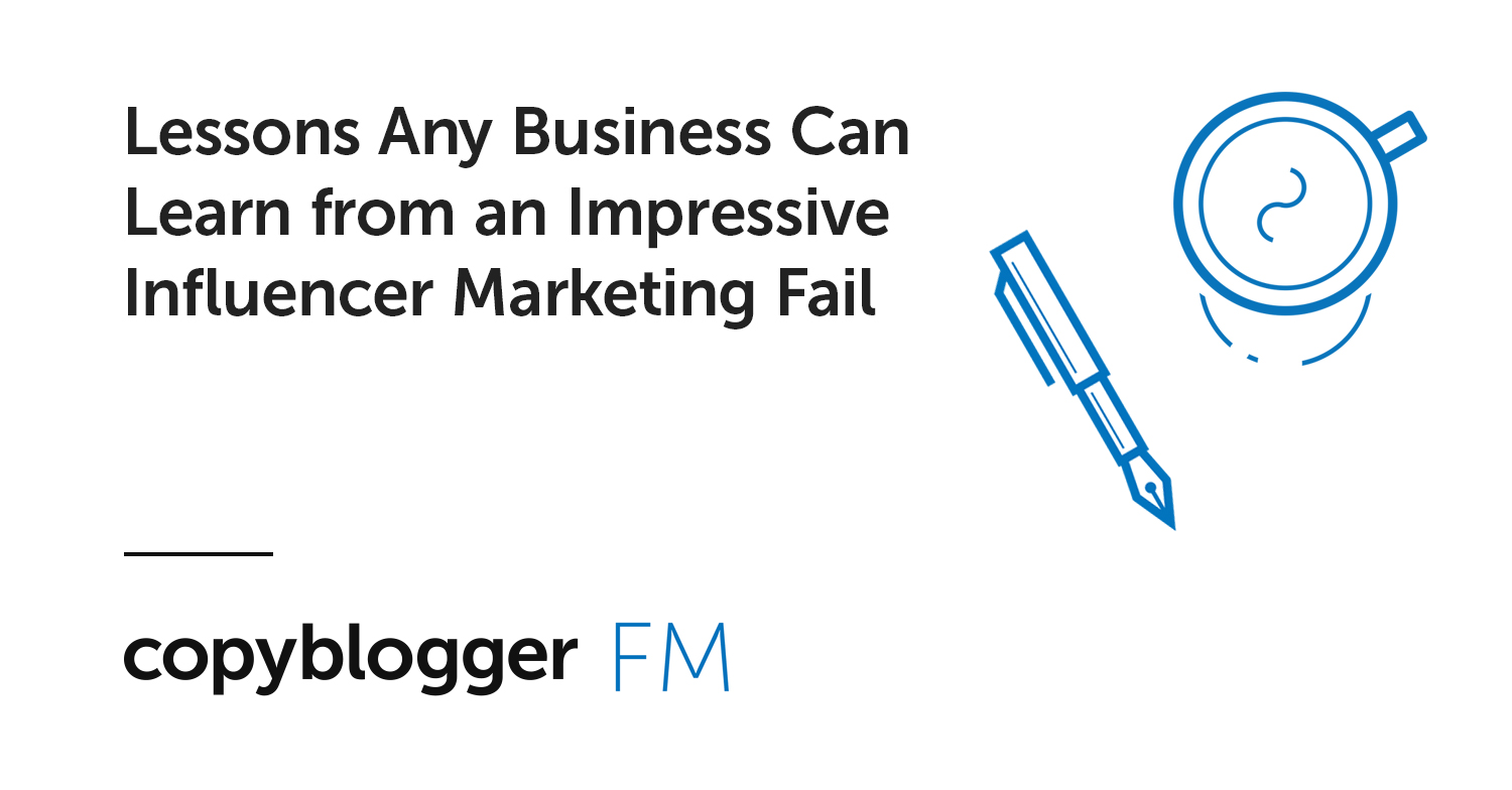 Lessons Any Business Can Learn from an Impressive Influencer Marketing Fail
